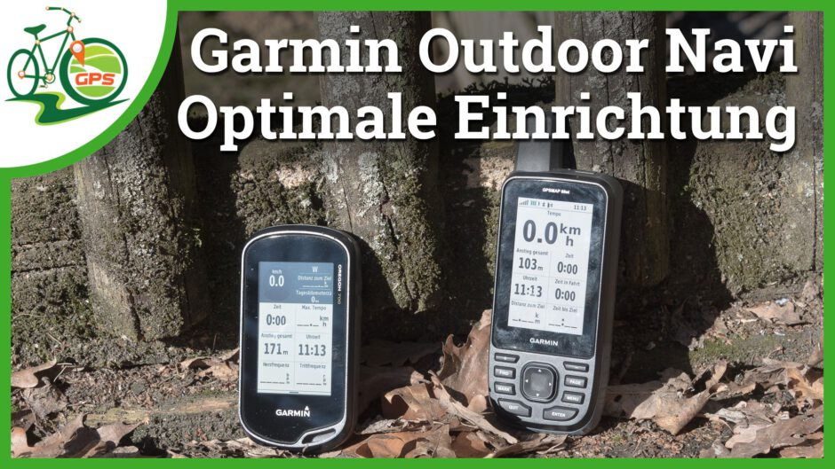 [Video] Garmin Outdoor Navigation optimal einrichten